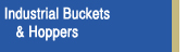 Industrial Buckets & Hoppers